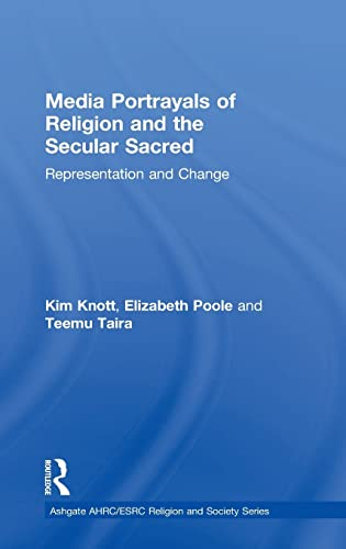 9781409448051: Media Portrayals of Religion and the Secular Sacred: Representation and Change (AHRC/ESRC Religion and Society Series)