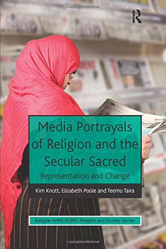 9781409448068: Media Portrayals of Religion and the Secular Sacred: Representation and Change (AHRC/ESRC Religion and Society Series)