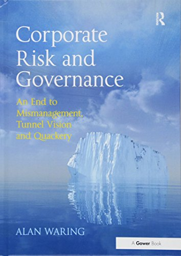 9781409448365: Corporate Risk and Governance: An End to Mismanagement, Tunnel Vision and Quackery