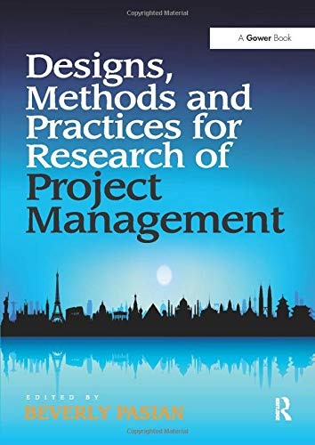 Designs, Methods and Practices for Research of Project Management: Louis Klein
