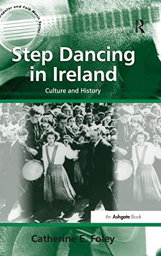 9781409448921: Step Dancing in Ireland: Culture and History (Ashgate Popular and Folk Music Series)