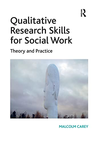 9781409449317: Qualitative Research Skills for Social Work: Theory and Practice