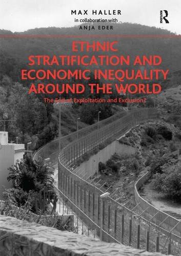 9781409449522: Ethnic Stratification and Economic Inequality around the World: The End of Exploitation and Exclusion?