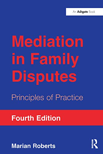 Mediation in Family Disputes: Principles of Practice: Roberts, Marian