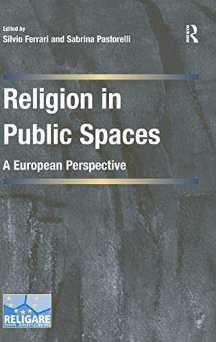 9781409450580: Religion in Public Spaces: A European Perspective (Cultural Diversity and Law in Association with RELIGARE)