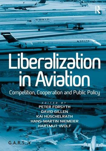 9781409450900: Liberalization in Aviation: Competition, Cooperation and Public Policy