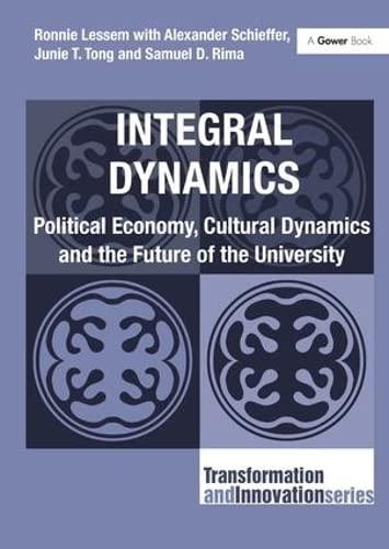 Integral Dynamics (Transformation and Innovation): Ronnie Lessem; Alexander Schieffer; Junie T. ...