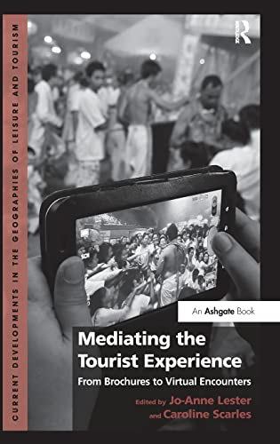 9781409451068: Mediating the Tourist Experience: From Brochures to Virtual Encounters (Current Developments in the Geographies of Leisure and Tourism)