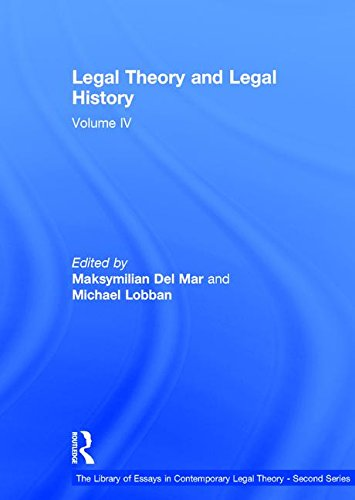 Legal Theory and Legal History: Volume IV (Hardback): Michael Lobban, Professor Charles Rickett