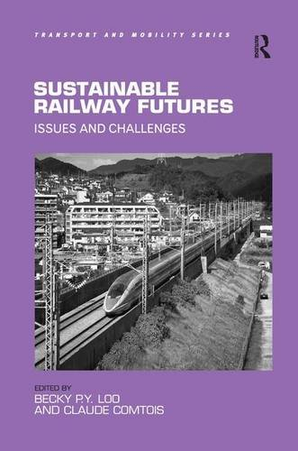 9781409452430: Sustainable Railway Futures: Issues and Challenges