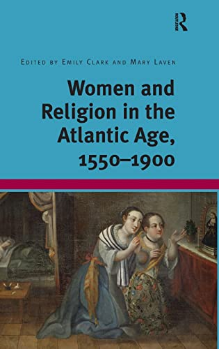 9781409452744: Women and Religion in the Atlantic Age, 1550-1900