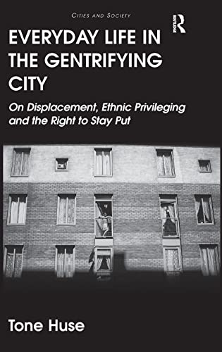 Everyday Life in the Gentrifying City: On Displacement, Ethnic Privileging and the Right to Stay ...