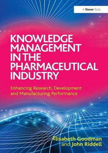 9781409453352: Knowledge Management in the Pharmaceutical Industry: Enhancing Research, Development and Manufacturing Performance