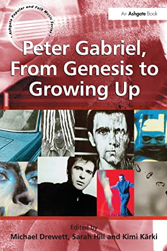 9781409453680: Peter Gabriel, From Genesis to Growing Up (Ashgate Popular and Folk Music Series)