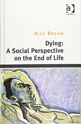 9781409453734: Dying: A Social Perspective on the End of Life