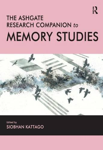 9781409453925: The Ashgate Research Companion to Memory Studies