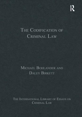 The Codification of Criminal Law (Hardback): Professor Michael Bohlander, Daley Birkett