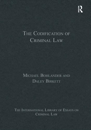 9781409454663: The Codification of Criminal Law (The International Library of Essays on Criminal Law)