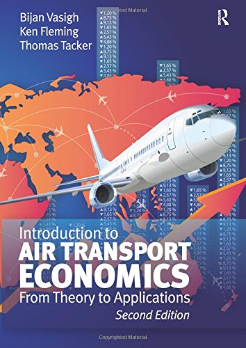 Introduction to Air Transport Economics: From Theory: Vasigh, Bijan, Fleming,