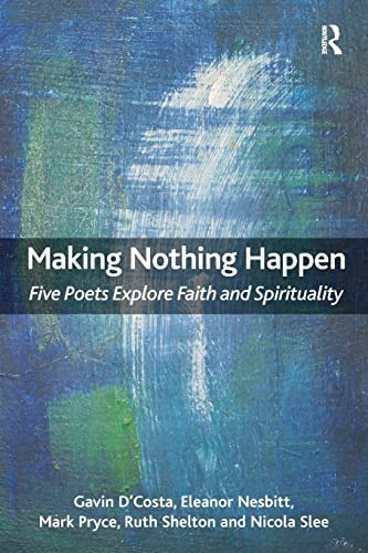 9781409455158: Making Nothing Happen: Five Poets Explore Faith and Spirituality