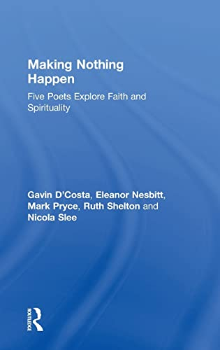 9781409455172: Making Nothing Happen: Five Poets Explore Faith and Spirituality