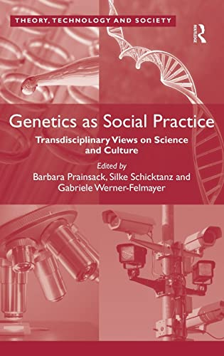 9781409455486: Genetics as Social Practice: Transdisciplinary Views on Science and Culture (Theory, Technology and Society)