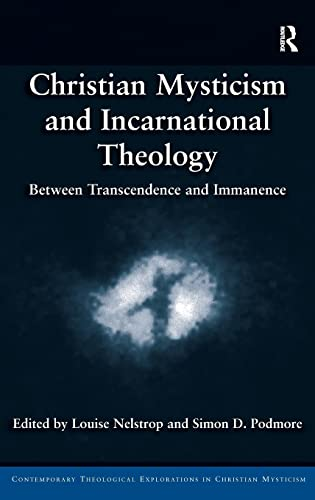 Christian Mysticism and Incarnational Theology: Between Transcendence and Immanence (Hardback)