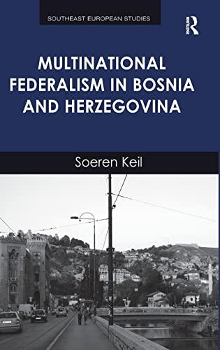 9781409457008: Multinational Federalism in Bosnia and Herzegovina (Southeast European Studies)