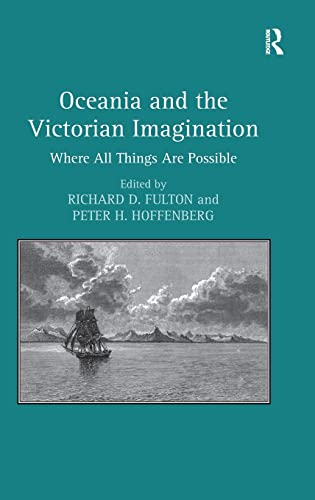 9781409457114: Oceania and the Victorian Imagination: Where All Things Are Possible