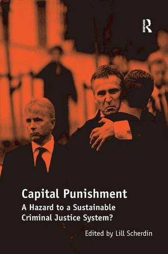 9781409457190: Capital Punishment: A Hazard to a Sustainable Criminal Justice System?