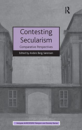 9781409457404: Contesting Secularism: Comparative Perspectives (AHRC/ESRC Religion and Society Series)