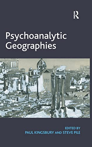 9781409457602: Psychoanalytic Geographies