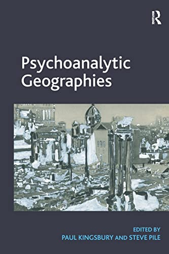 9781409457619: Psychoanalytic Geographies
