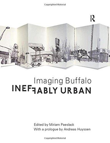 9781409458029: Ineffably Urban: Imaging Buffalo