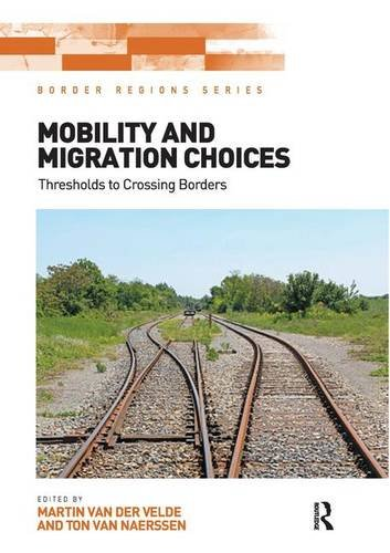 9781409458036: Mobility and Migration Choices: Thresholds to Crossing Borders (Border Regions Series)