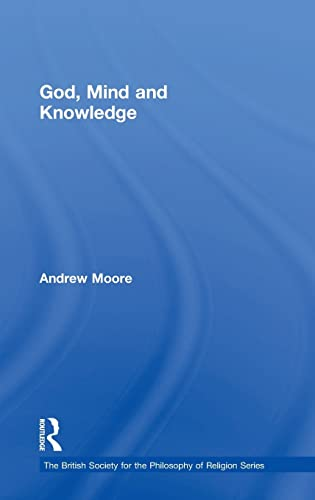 God, Mind and Knowledge (British Society for the Philosophy of Religion Series)
