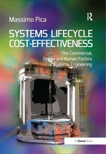 Systems Lifecycle Cost-Effectiveness; The Commercial, Design and Human Factors of Systems ...