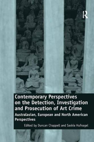 Contemporary Perspectives on the Detection, Investigation and Prosecution of Art Crime: ...