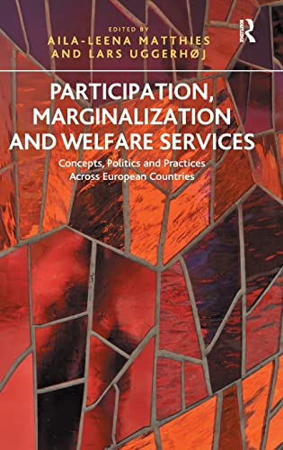 9781409463528: Participation, Marginalization and Welfare Services: Concepts, Politics and Practices Across European Countries