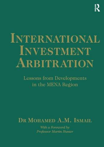 9781409463634: International Investment Arbitration: Lessons from Developments in the MENA Region