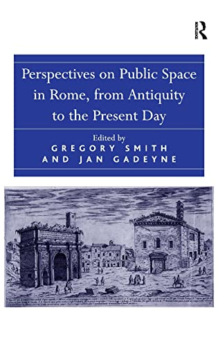 9781409463696: Perspectives on Public Space in Rome, from Antiquity to the Present Day