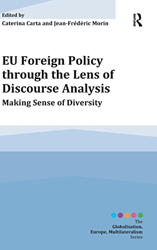 9781409463757: EU Foreign Policy through the Lens of Discourse Analysis: Making Sense of Diversity (Globalisation, Europe, Multilateralism series)