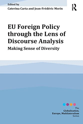 9781409463764: EU Foreign Policy through the Lens of Discourse Analysis: Making Sense of Diversity (Globalisation, Europe, Multilateralism series)