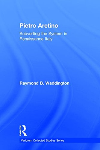 9781409464358: Pietro Aretino: Subverting the System in Renaissance Italy
