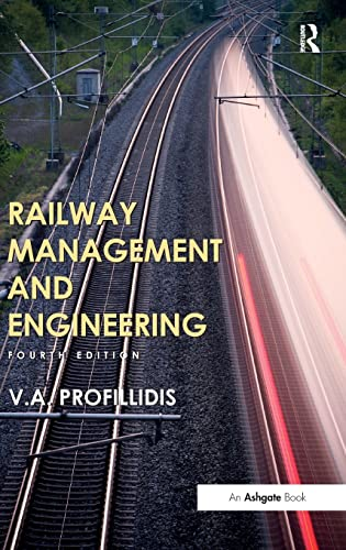 Railway Management and Engineering: Fourth Edition: V. Profillidis