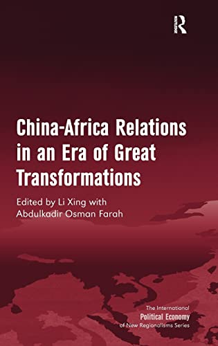 9781409464785: China-Africa Relations in an Era of Great Transformations (The International Political Economy of New Regionalisms Series)