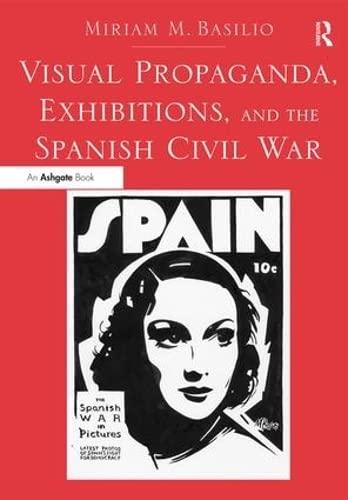 9781409464815: Visual Propaganda, Exhibitions, and the Spanish Civil War