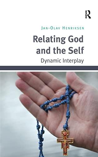 Relating God and the Self Dynamic Interplay: Jan-Olav Henriksen