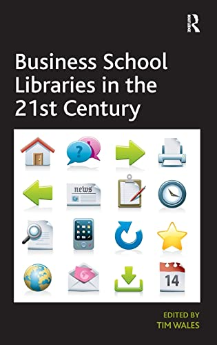 9781409465652: Business School Libraries in the 21st Century