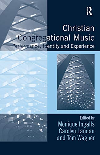 Christian Congregational Music: Performance, Identity and Experience (Congregational Music Studies ...